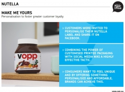 Nutella<br>personalised packaging to foster greater customer loyalty